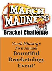 "First Annual ""Bountiful Bracketology"" Event!!!!"