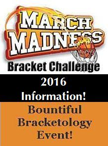 "First Annual ""Bountiful Bracketology""2016"