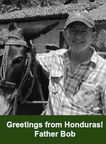 Fr. Bob - Honduras